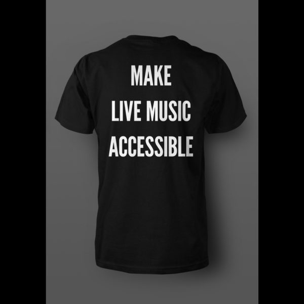 Make live music accessible in all caps white text down the back of a black t-shirt