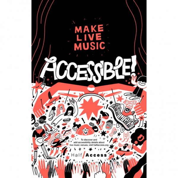 make live music accessible poster that is red, white, and black, with colorful little rockers and fans and instruments on the bottom half and dark closed curtains on the top half and the Half Access logo and mission towards the bottom